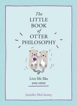 The Little Book of Otter Philosphy