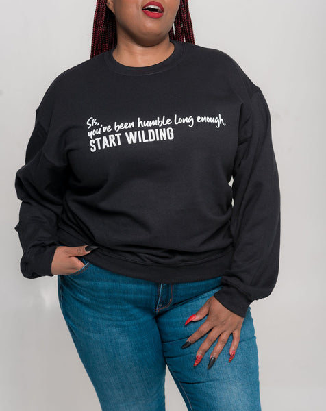 Start Wilding Sweatshirt