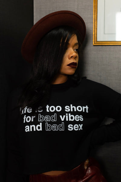 Life is Too Short Sweatshirt Crop Top