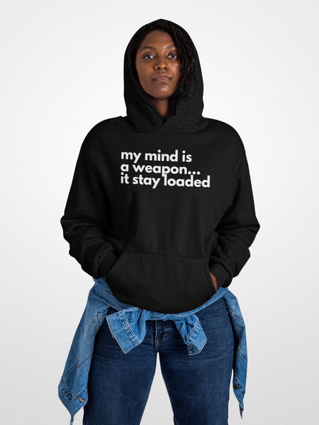 My Mind is a Weapon Hoodie