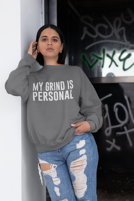 My Grind is Personal Crewneck Sweatshirt