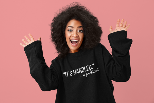 It's Handled - Publicist Sweatshirt