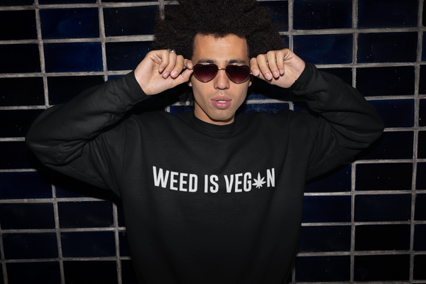 Weed Is Vegan Sweatshirt