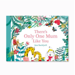 Theres Only One Mum Like You