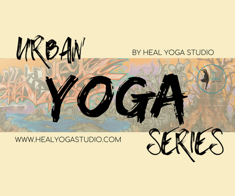 Urban Yoga Series by HEAL Yoga Studio
