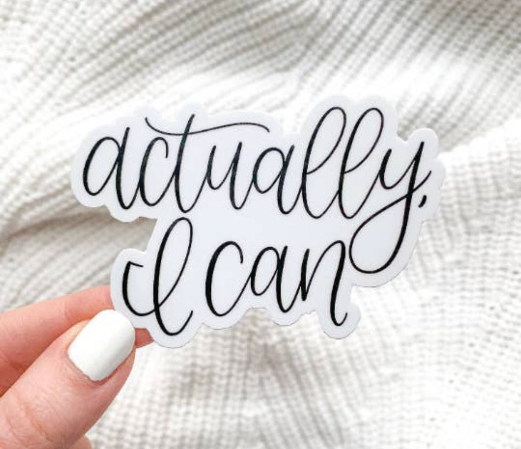 Sticker - Actually I Can