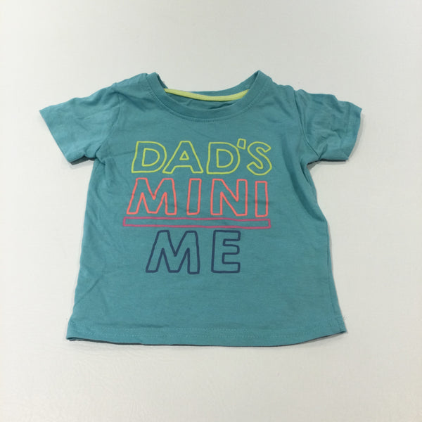 'Dad's Mini Me' Light Blue/Green T-Shirt - Boys/Girls 9-12 Months