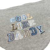 'Cool Like Daddy' Grey Dribble Bib - Boys 0-3m