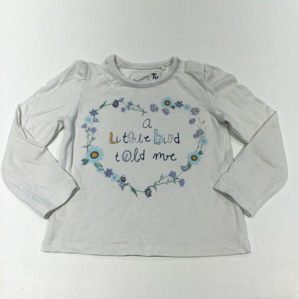 'A Little Bird Told Me' Flowers White Long Sleeve Top - Girls 9-12 Months