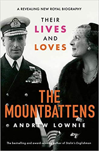 The Mountbattens: Their Lives and Loves