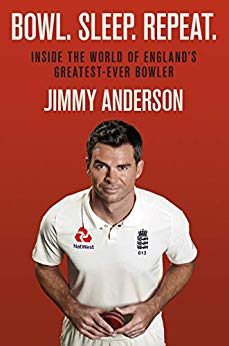 Bowl. Sleep. Repeat.: Inside the World of England's Greatest-Ever Bowler