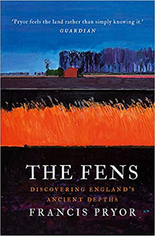 Fens: Discovering England's Ancient Depths