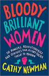 Bloody Brilliant Women, By Cathy Newman