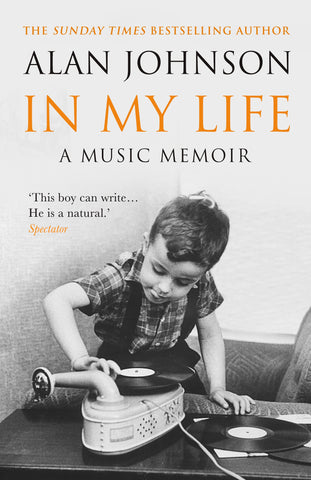 In My Life: A Music Memoir, By Alan Johnson