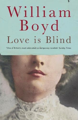 Love is Blind, By William Boyd