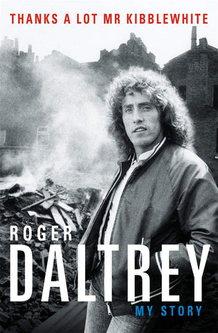 My Story, By Roger Daltrey
