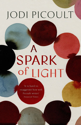 A Spark of Light, By Jodi Picoult