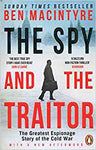 Spy and the Traitor: The Greatest Espionage Story of the Cold War