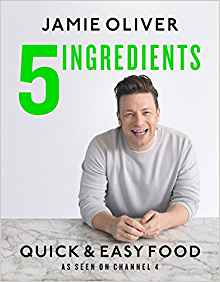 Jamie Oliver's 5 ingredients: Quick and Easy Food
