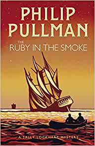 Sally Lockhart Mystery 1: Ruby In Smoke