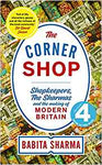 The Corner Shop: Shopkeepers, the Sharmas and Modern Britain