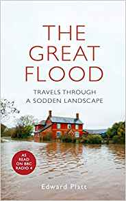 The Great Flood: Journeys Through a Sodden Landscape
