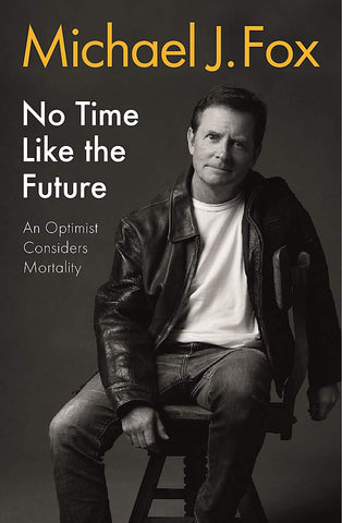 No Time Like the Future: An Optimist Considers Mortality