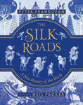 Silk Roads: A New History of the World - Illustrated Edition