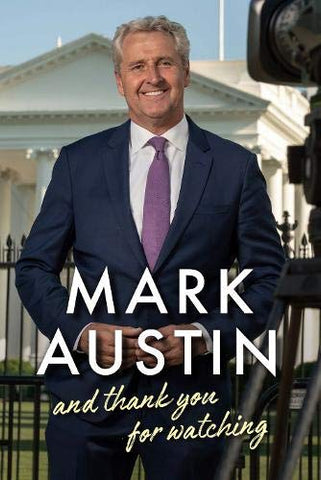 And Thank You For Watching, By Mark Austin