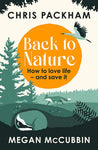 Back to Nature: How to Love Life - and Save It