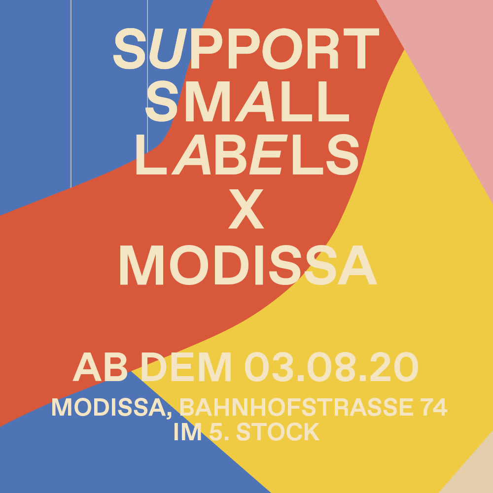 SUPPORT SMALL LABELS x MODISSA