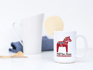 Hold Your Horses Coffee Mug