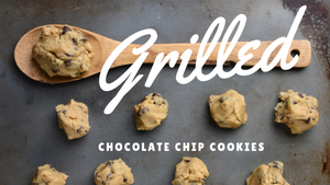 Chocolate Chip Cookies on the Grill