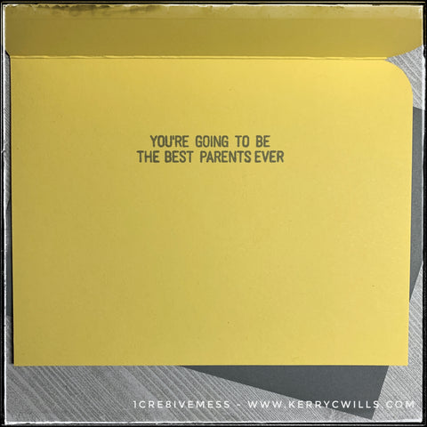 "The inside of this handmade card also features a sentiment, complimenting the parents-to-be/new parents. ""You're going to be the best parents ever"" is stamped in grey ink near the top middle of the card base. There's plenty of room for your personal message."