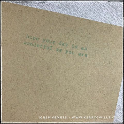"""The inside of this friendship card features the sentiment """"hope your day is as wonderful as you are"""" which is stamped in a typewriter font in aqua ink, coordinating with the front of the card."""