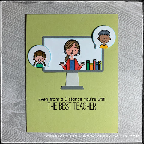 "The flat-lay view of this handmade card, designed to thank teachers for all their endless work with remote learning. ""Even from a distance you're still the best teacher"" is stamped in black ink beneath a die-cut computer screen featuring a teacher and several students doing the virtual thing."