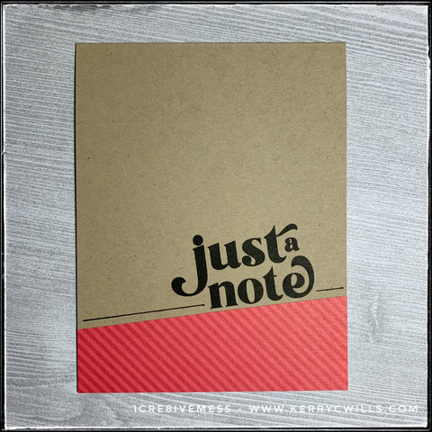 """""""just a note"""" is stamped in black ink directly above a block of tone-on-tone patterned paper which features diagonal stripes in a red color. The kraft card base provides a nice contrast and hand drawn lines even out the design."""