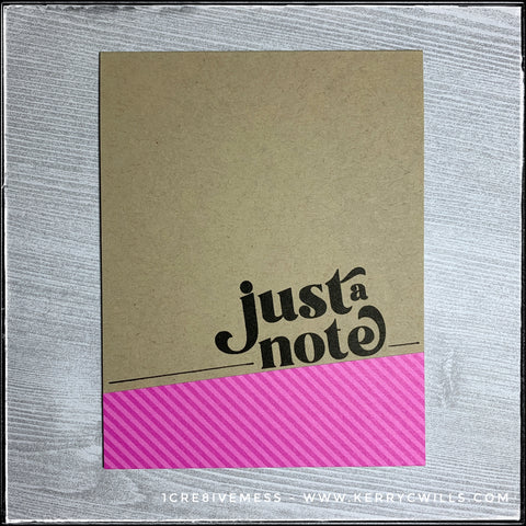 """""""just a note"""" is stamped in black ink directly above a block of tone-on-tone patterned paper which features diagonal stripes in a dark pink color. The kraft card base provides a nice contrast and hand drawn lines even out the design."""