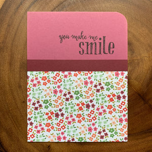 You Make Me Smile [floral]