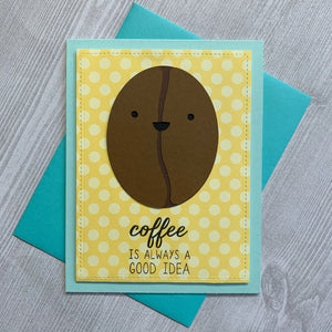 Coffee Is Always A Good Idea [Gift Card Holder]