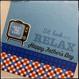 Sit Back and Relax - Happy Father's Day