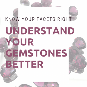 Understanding You Gemstones Facets