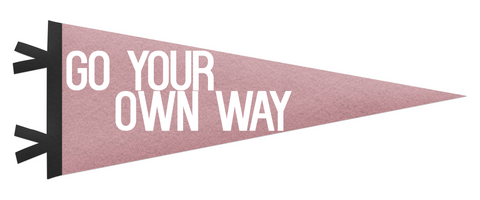 Go your own way pennant
