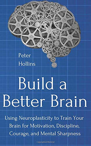 Build a Better Brain: Using Neuroplasticity to Train Your Brain - Products To Build a Better Brain