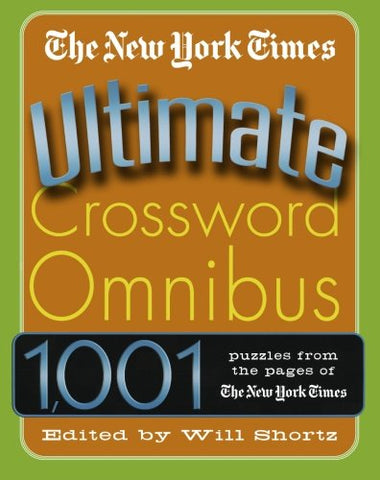 The New York Times Ultimate Crossword Omnibus: 1, 001 Puzzles from The New York Times, Will Shortz - Products To Build a Better Brain