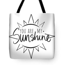 Load image into Gallery viewer, You Are My Sunshine With Sun Tote Bag