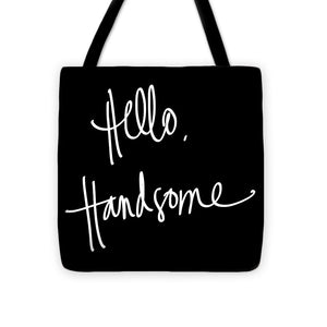 Hello Handsome Tote Bag