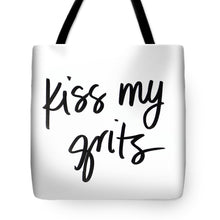 Load image into Gallery viewer, Kiss My Grits Tote Bag