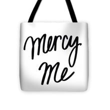 Load image into Gallery viewer, Mercy Me Tote Bag