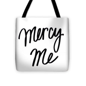 Mercy Me Tote Bag